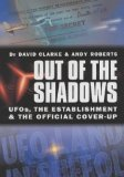 Out of the Shadows: UFOs, the Establishment and the Official Cover-up